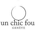 Un Chic Fou - Genève